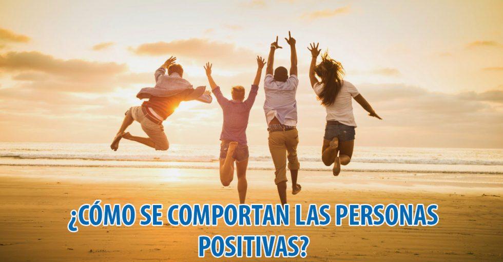 Como se comportan las personas positivas